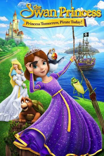 Принцесса Лебедь: Пират или принцесса? / The Swan Princess: Princess Tomorrow, Pirate Today! (2016)