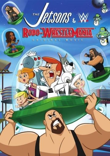 Джетсоны & Рестлинг: Робо-Рестлинг / The Jetsons & WWE: Robo-WrestleMania! (2017)